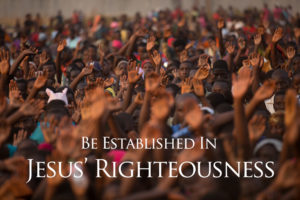 Be Established In Jesus' Righteousness