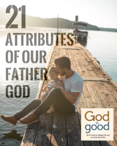 21 Attributes of Our Father God: To Remind Us that We Are Loved