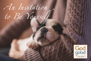 An Invitation to Be Yourself