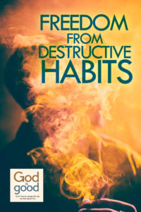 Freedom From Destructive Habits