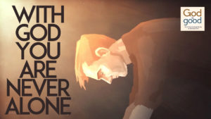 Reminder That With God You Are Never Alone – Inspirational Videos