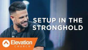 Setup In The Stronghold by Pastor Steven Furtick